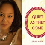 quiet-as-they-come-angie-chau