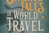 Strange Tales of World Travel by Gina & Scott Gaille