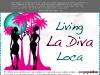 Living la Diva Loca