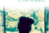 Crossing The River, A Life in Brazil by Amy Ragsdale