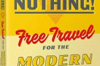 Everywhere for Nothing, Free Travel for the Modern Nomad by Meggan Kaiser